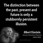 albert-einstein-physicist-the-distinction-between-the-past-present-and-future-is-only